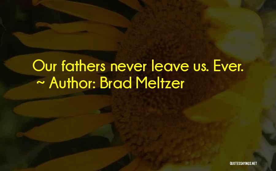 Never Leave Quotes By Brad Meltzer