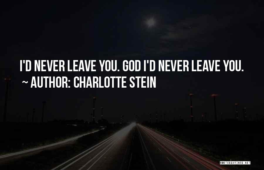 Never Leave Quotes By Charlotte Stein