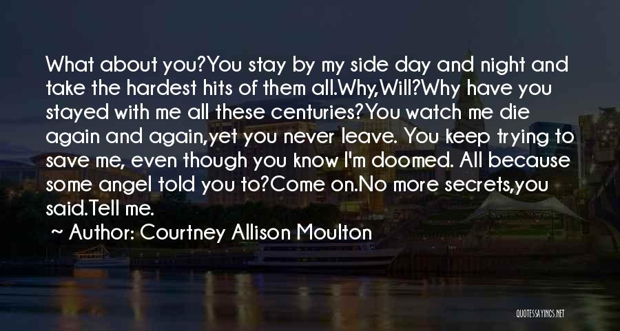 Never Leave Quotes By Courtney Allison Moulton