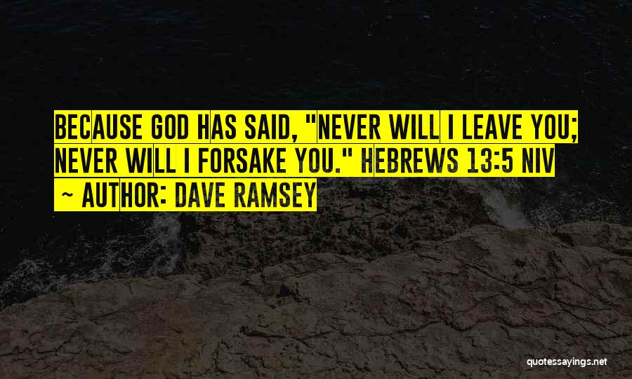 Never Leave Quotes By Dave Ramsey