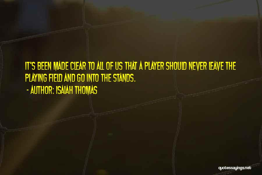 Never Leave Quotes By Isaiah Thomas