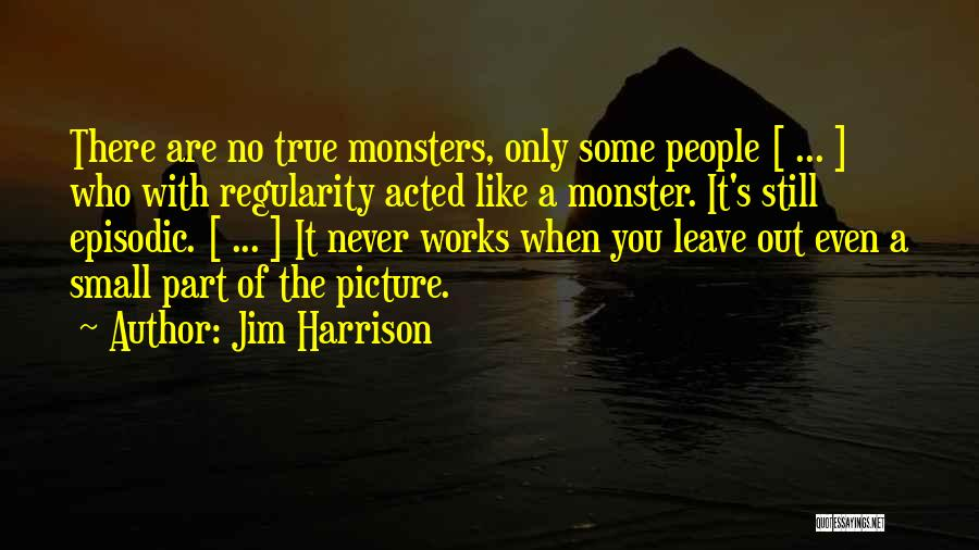 Never Leave Quotes By Jim Harrison