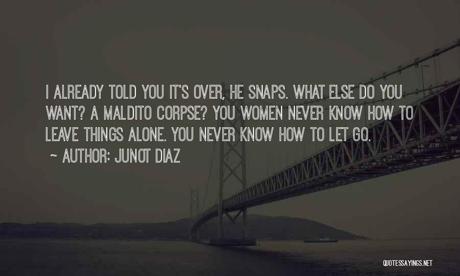 Never Leave Quotes By Junot Diaz