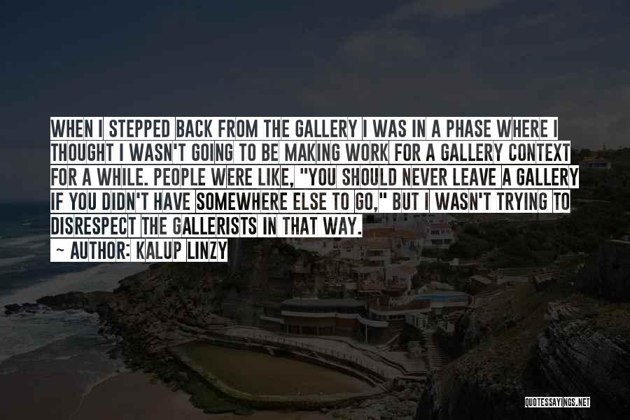 Never Leave Quotes By Kalup Linzy