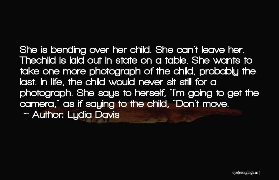 Never Leave Quotes By Lydia Davis