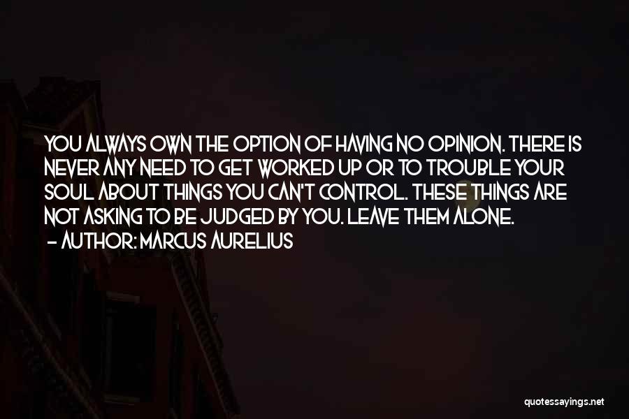 Never Leave Quotes By Marcus Aurelius