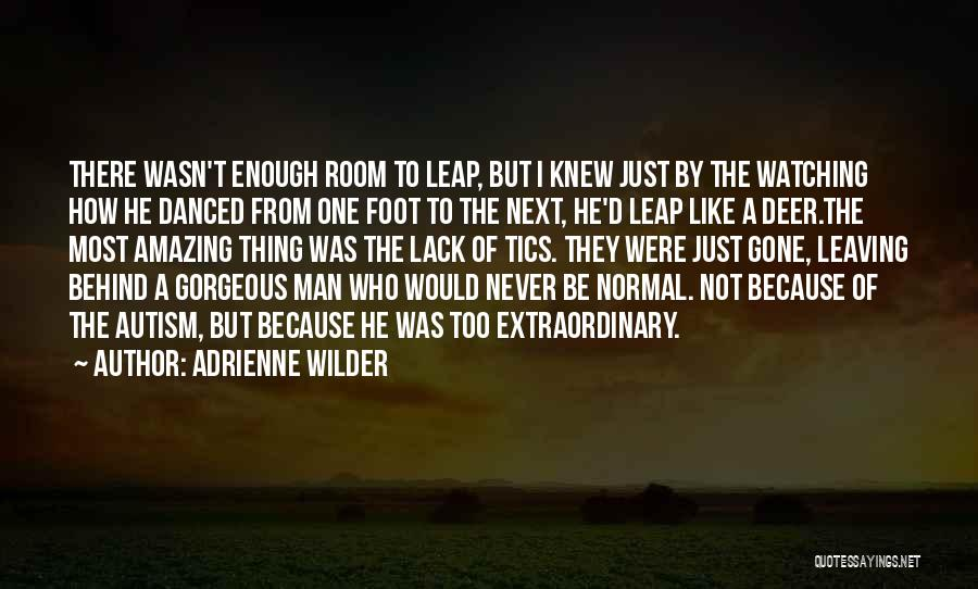 Never Leaving A Man Behind Quotes By Adrienne Wilder