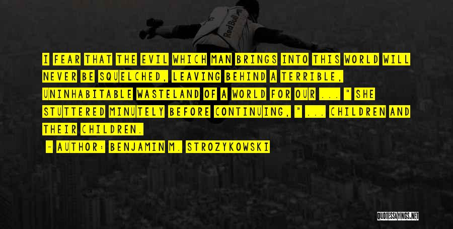 Never Leaving A Man Behind Quotes By Benjamin M. Strozykowski