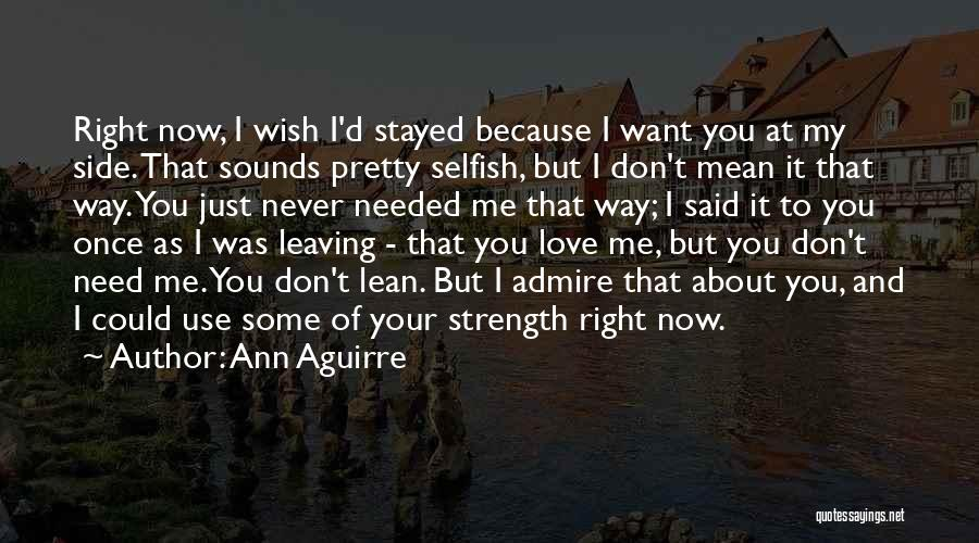 Never Leaving Love Quotes By Ann Aguirre