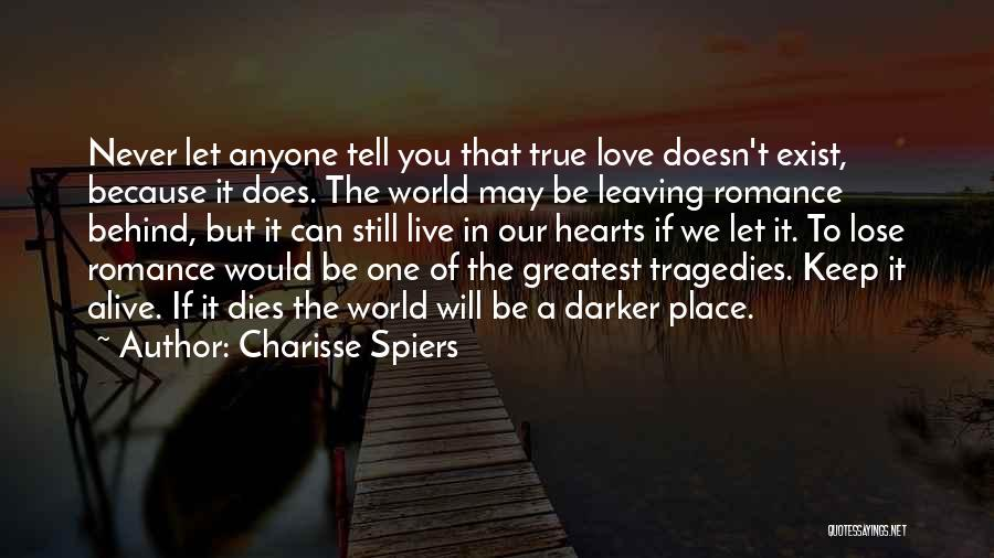Never Leaving Love Quotes By Charisse Spiers