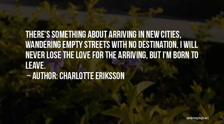 Never Leaving Love Quotes By Charlotte Eriksson