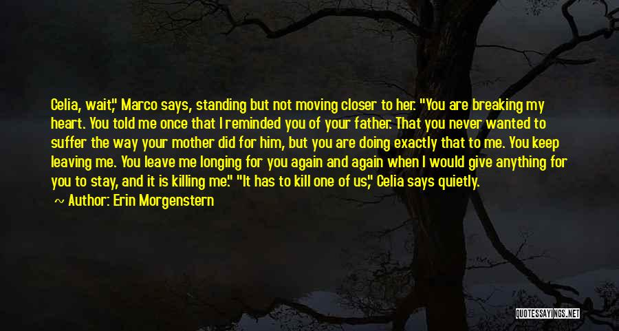 Never Leaving Love Quotes By Erin Morgenstern