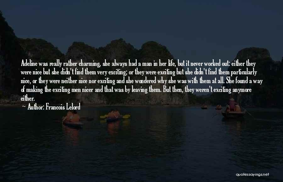 Never Leaving Love Quotes By Francois Lelord
