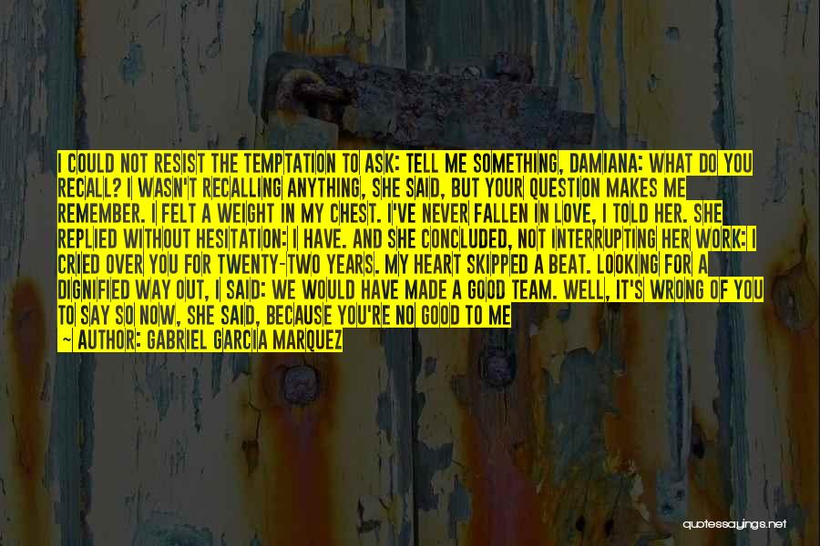 Never Leaving Love Quotes By Gabriel Garcia Marquez