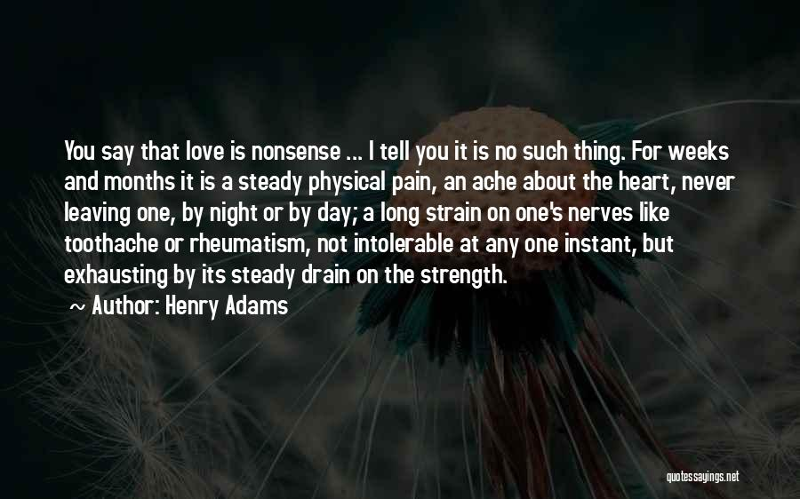 Never Leaving Love Quotes By Henry Adams