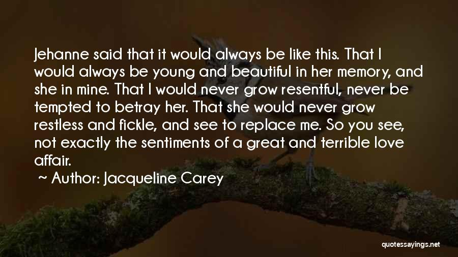 Never Leaving Love Quotes By Jacqueline Carey