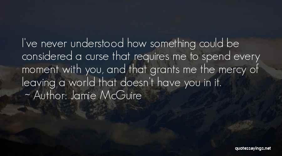 Never Leaving Love Quotes By Jamie McGuire