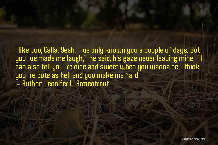 Never Leaving Love Quotes By Jennifer L. Armentrout