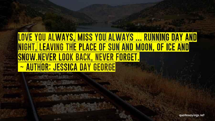 Never Leaving Love Quotes By Jessica Day George