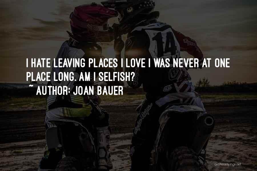 Never Leaving Love Quotes By Joan Bauer