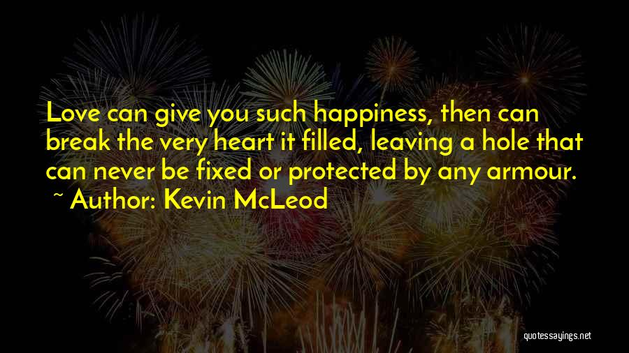 Never Leaving Love Quotes By Kevin McLeod