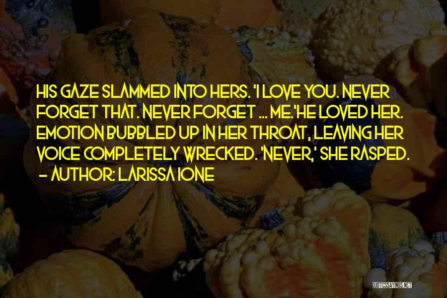 Never Leaving Love Quotes By Larissa Ione
