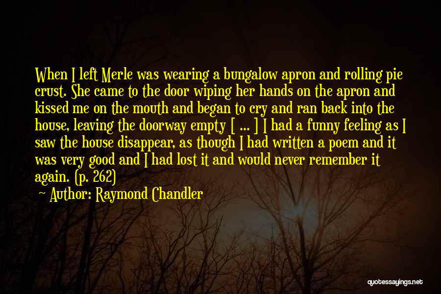 Never Leaving Love Quotes By Raymond Chandler