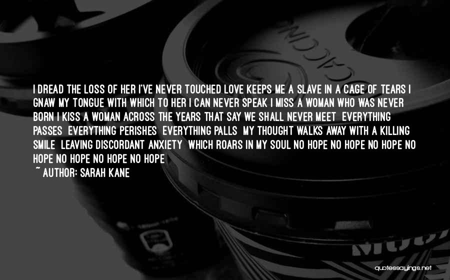 Never Leaving Love Quotes By Sarah Kane