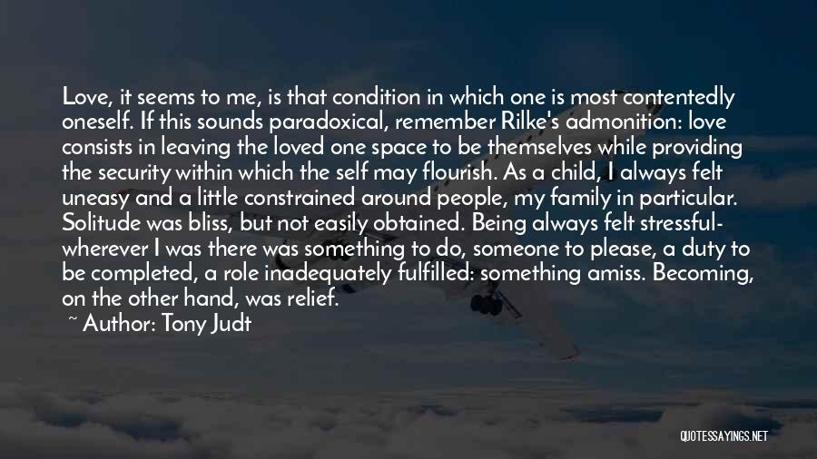 Never Leaving Love Quotes By Tony Judt