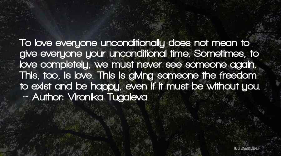 Never Leaving Love Quotes By Vironika Tugaleva