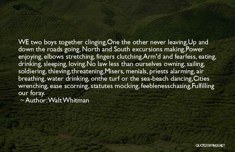 Never Leaving Love Quotes By Walt Whitman