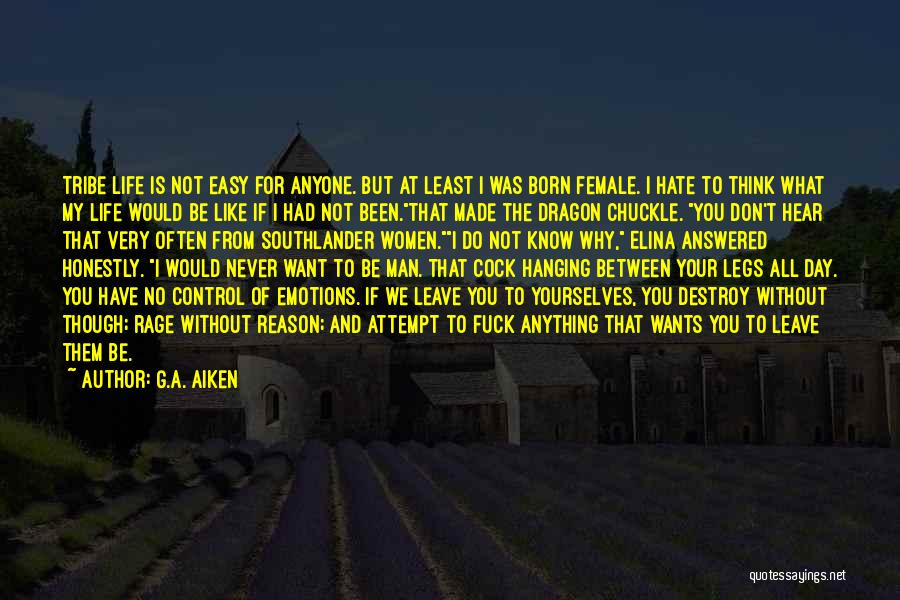 Never Let A Man Control You Quotes By G.A. Aiken