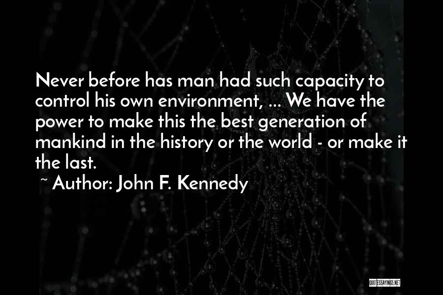 Never Let A Man Control You Quotes By John F. Kennedy