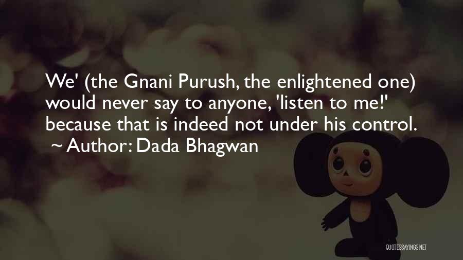Never Let Anyone Control You Quotes By Dada Bhagwan