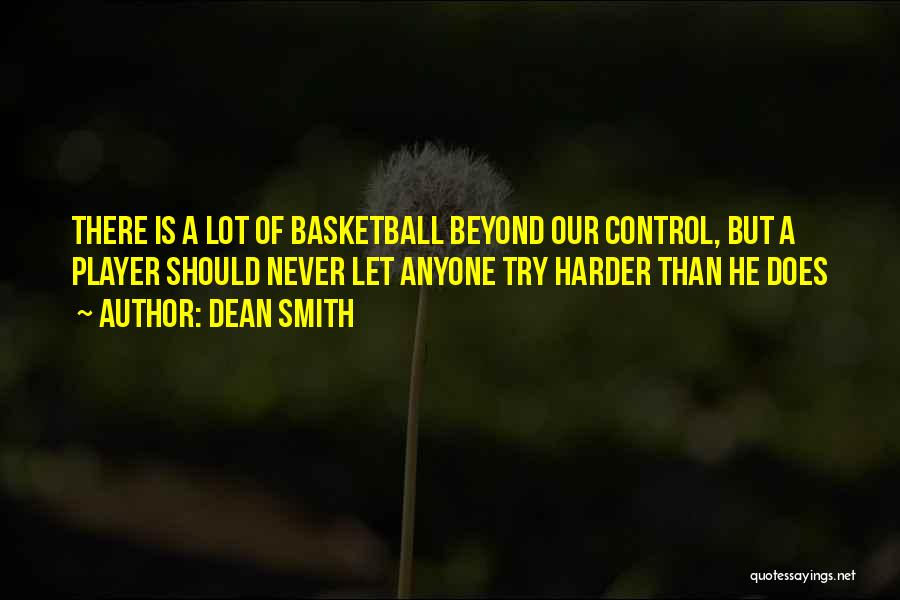 Never Let Anyone Control You Quotes By Dean Smith