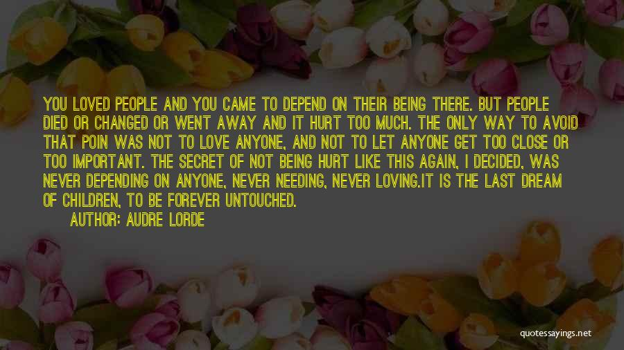 Never Let Anyone Hurt You Quotes By Audre Lorde