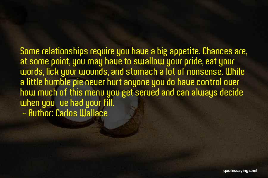 Never Let Anyone Hurt You Quotes By Carlos Wallace