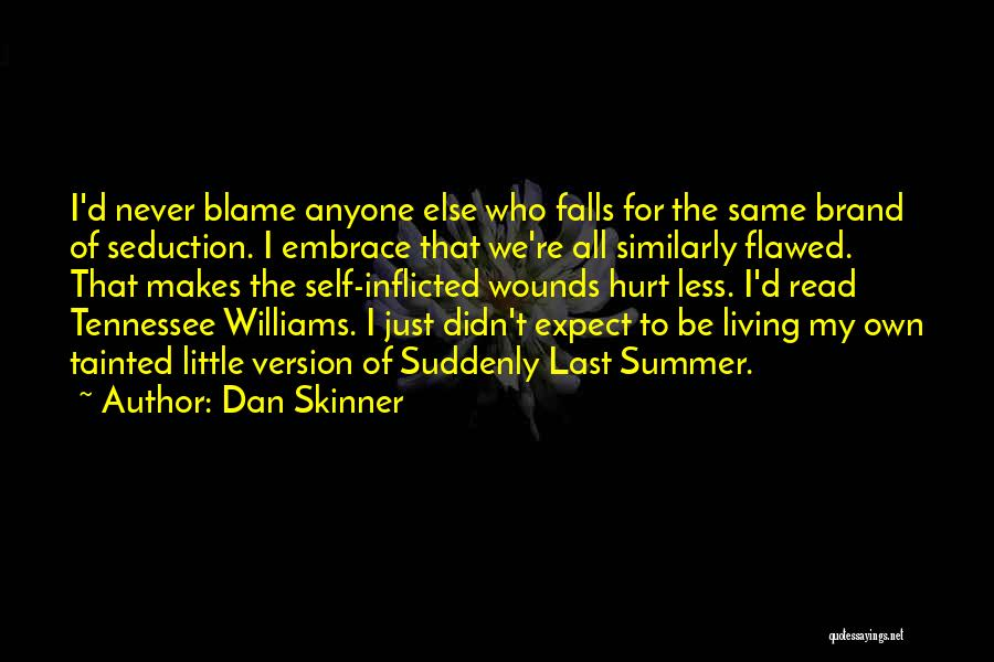 Never Let Anyone Hurt You Quotes By Dan Skinner