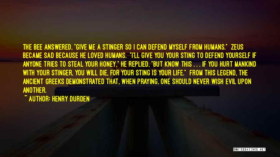 Never Let Anyone Hurt You Quotes By Henry Durden
