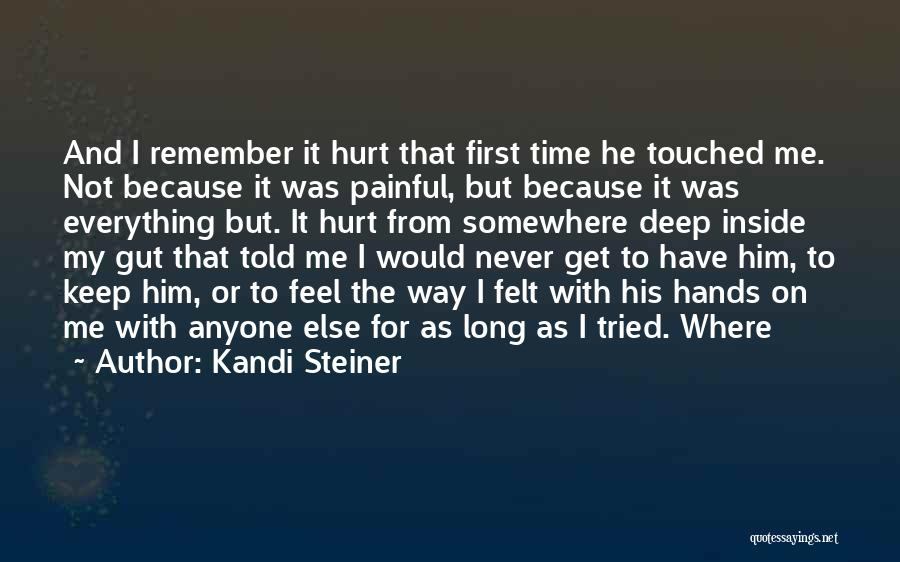 Never Let Anyone Hurt You Quotes By Kandi Steiner