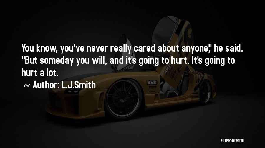 Never Let Anyone Hurt You Quotes By L.J.Smith