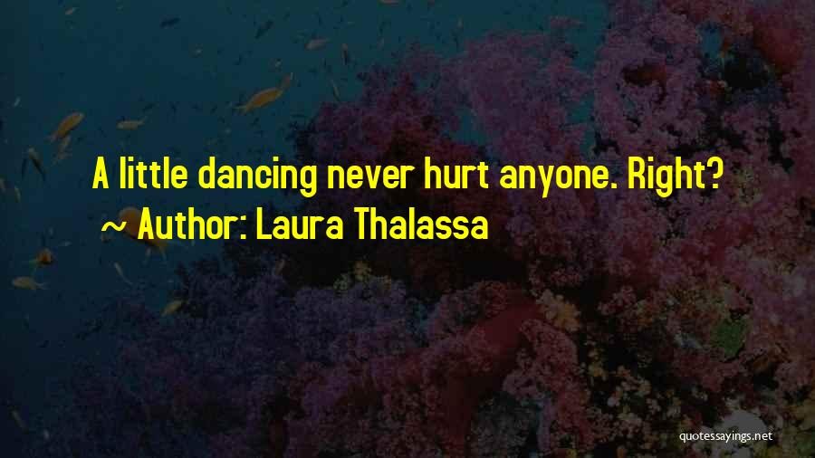 Never Let Anyone Hurt You Quotes By Laura Thalassa
