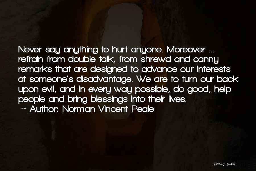 Never Let Anyone Hurt You Quotes By Norman Vincent Peale