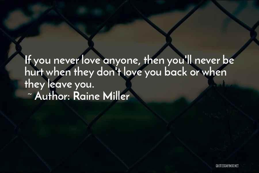 Never Let Anyone Hurt You Quotes By Raine Miller