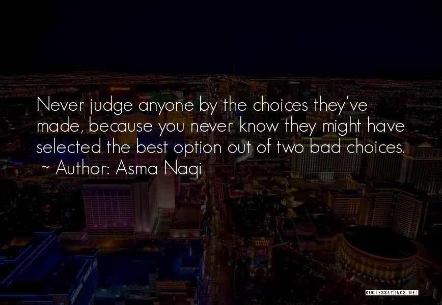 Never Let Anyone Judge You Quotes By Asma Naqi