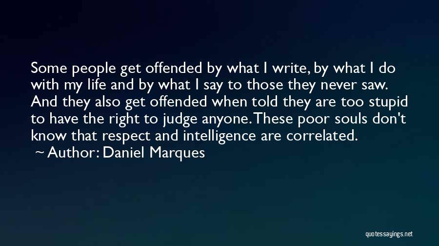 Never Let Anyone Judge You Quotes By Daniel Marques