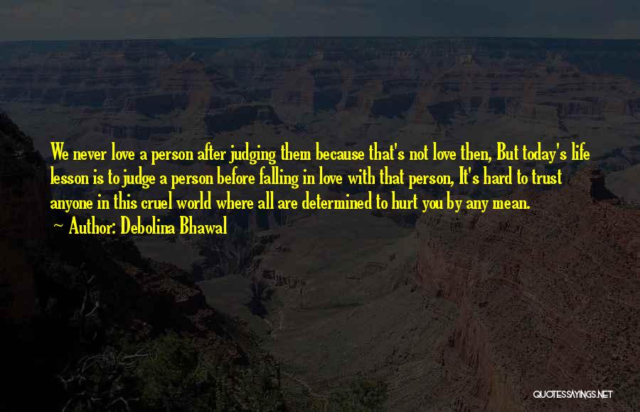 Never Let Anyone Judge You Quotes By Debolina Bhawal