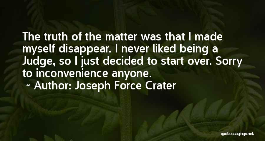 Never Let Anyone Judge You Quotes By Joseph Force Crater
