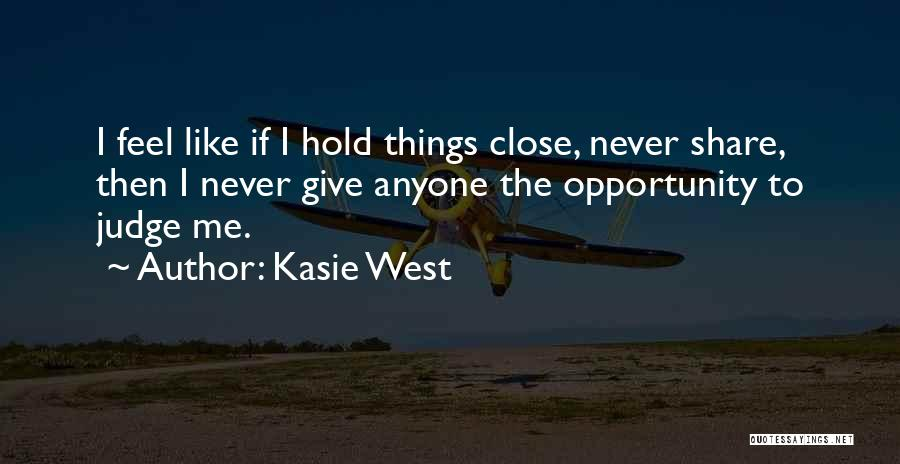 Never Let Anyone Judge You Quotes By Kasie West