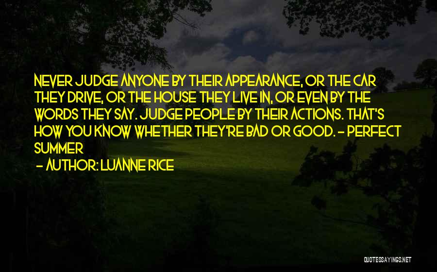 Never Let Anyone Judge You Quotes By Luanne Rice